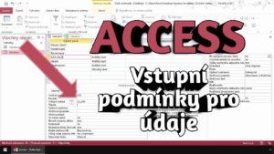 Access - Jak nastavit podmínky pro vstupní údaje