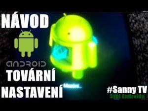 JAK DÁT MOBÍLNÍ TELEFON/TABLET DO TOVÁRNÍHO NASTAVENÍ | Svět Androidu #19 | SaNnyTV_cz - HD 2018