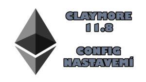JAK TĚŽIT ETHEREUM - NASTAVENÍ CLAYMORE DUAL 11.8 - CONFIG