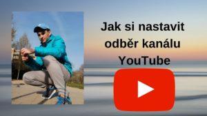 Jak nastavit odběr kanálu YouTube videa co nejrychleji Pavel Toth (TOTI)... video návod