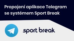 Nastavení Telegram notifikací   Sport Break