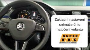 Základní nastaveni snímače úhlu natočení volantu Škoda Octavia III a Superb III
