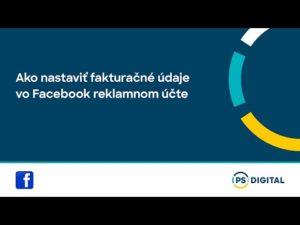 Ako nastaviť fakturačné údaje vo Facebook reklamnom účte
