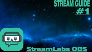 Stream Guide #1 Jak Nastavit Streamlabs OBS