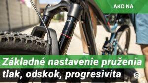 Základné nastavenie pruženia - tlak, odskok, progresivita