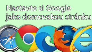 CZ- Jak nastavit Google jako domovskou stránku