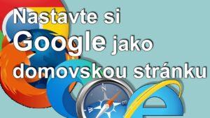 CZ- jak nastavit domovskou stránku Google