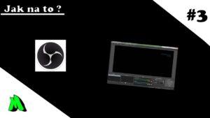 JAK NA TO ? s Marwym #3 Nastavení OBS pro streamování na slabších PC
