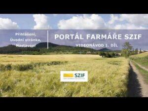 Portál farmáře SZIF Videonávod 1. díl – Přihlášení, Úvodní stránka, Nastavení